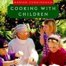 """Cooking With Children: 15 Lessons for Children, Age 7 and Up, Who Really Want to Learn to Cook"" by Marion Cunningham"