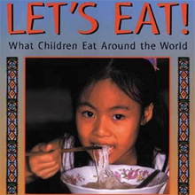 """Let's Eat! What Children Eat Around the World"" by Beatrice Hollyer"